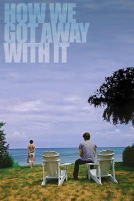 How We Got Away with It movie poster (2013) poster MOV_e1512fd6
