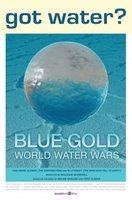 Blue Gold: World Water Wars movie poster (2008) picture MOV_e22de123
