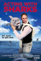 Acting with Sharks movie poster (2013) picture MOV_e2b54299