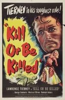 Kill or Be Killed movie poster (1950) picture MOV_e55d7536