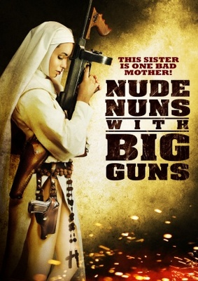 Nude Nuns with Big Guns movie poster (2010) poster MOV_e6f594cd