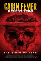 Cabin Fever: Patient Zero movie poster (2013) picture MOV_e7b90c8e
