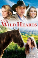 Our Wild Hearts movie poster (2013) picture MOV_ea621c66