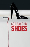 God Save My Shoes movie poster (2011) picture MOV_ed4893ea