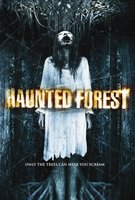 Haunted Forest movie poster (2007) picture MOV_efba9b85