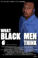 What Black Men Think movie poster (2007) picture MOV_f207b621