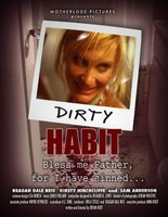 Dirty Habit movie poster (2006) picture MOV_f44d07ce