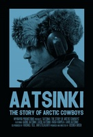 Aatsinki: The Story of Arctic Cowboys movie poster (2013) picture MOV_f558c1ed