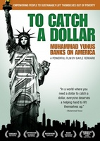 To Catch a Dollar: Muhammad Yunus Banks on America movie poster (2010) picture MOV_f5dd5074