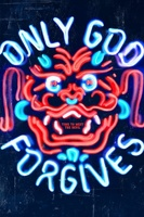 Only God Forgives movie poster (2013) picture MOV_f5f9bb80