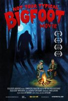 Not Your Typical Bigfoot Movie movie poster (2008) picture MOV_f6fc33a4