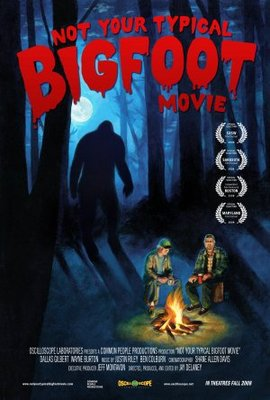 Not Your Typical Bigfoot Movie movie poster (2008) poster MOV_f6fc33a4