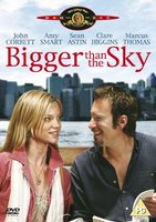 Bigger Than the Sky movie poster (2005) picture MOV_f7f75a1c