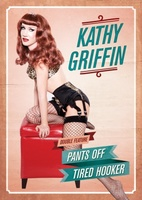Kathy Griffin: Tired Hooker movie poster (2011) picture MOV_f869875f
