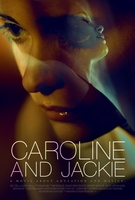 Caroline and Jackie movie poster (2012) picture MOV_fc57f8ee