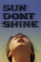 Sun Don't Shine movie poster (2012) picture MOV_fd1bb69d