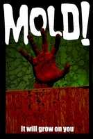 Mold! movie poster (2012) picture MOV_e32e842d