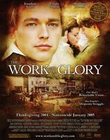 The Work and the Glory movie poster (2004) picture MOV_fe9c8024