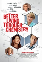 Better Living Through Chemistry movie poster (2014) picture MOV_ff1bea47