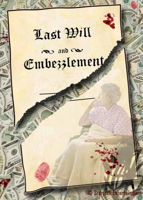 Last Will and Embezzlement movie poster (2012) poster MOV_ff6dfe88