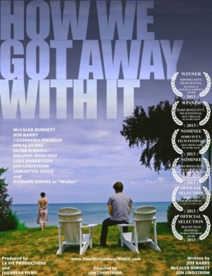 How We Got Away with It movie poster (2013) poster MOV_ffd5b2c5